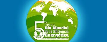 05 marzo Día Mundial de la Eficiencia Energética