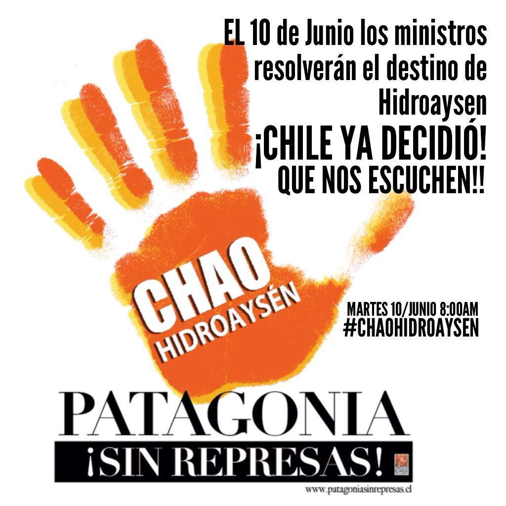 Digamos! #ChaoHidroaysen y Siempre #PatagoniaSinRepresas