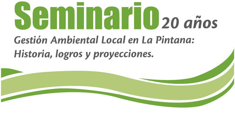 """Seminario: """"20 años de Gestión Ambiental Local en La Pintana: Historia, logros y proyecciones"""""""