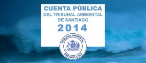 Tribunal Ambiental de Santiago Cuenta Pública 2014