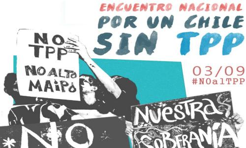 Encuentro Nacional por un Chile Sin TPP