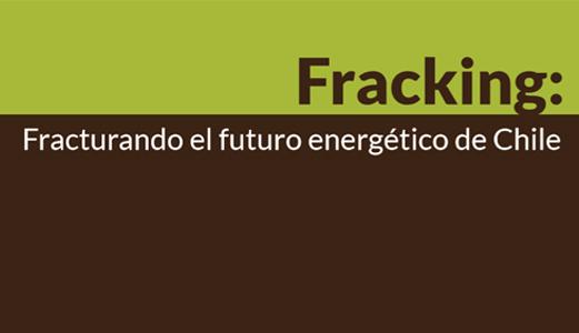 Los costos socioambientales del Fracking en Chile