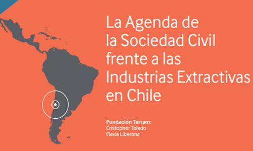 La Agenda de la Sociedad Civil frente a las Industrias Extractivas en Chile