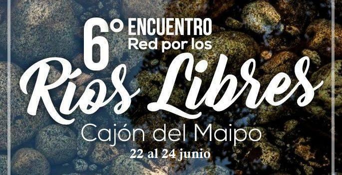 6to Encuentro Red por Los Ríos Libres